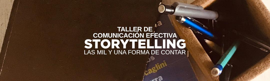 Taller de comunicación efectiva Storytelling: Las mil y una formas de contar
