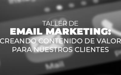 EMAIL MARKETING:Creando contenido de valor para nuestros clientes